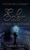 Eden, Tome 2 : Prise de pouvoir