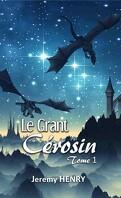 Le Grant Cérosin, Tome 1