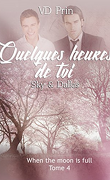 When the Moon is Full, Tome 4 : Sky & Dallas - Quelques heures de toi