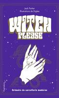 Witch Please : Grimoire de sorcellerie moderne