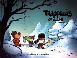 Couverture du livre : Trappeurs de rien, Tome 1 : Caribou