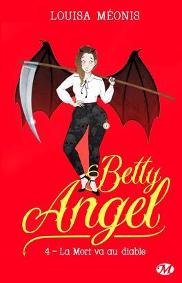 Couverture du livre : Betty Angel, Tome 4 : La mort va au diable