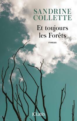 Couverture du livre : Et toujours les Forêts