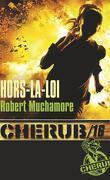 Cherub, Tome 16 : Hors-la-loi