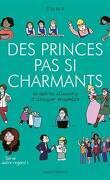 Des princes pas si charmants et autres illusions à dissiper ensemble