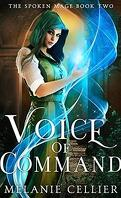 The Spoken Mage, Tome 2 : Voice of Command