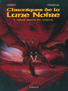 Couverture du livre : Chroniques de la Lune Noire, tome 4 : Quand sifflent les serpents