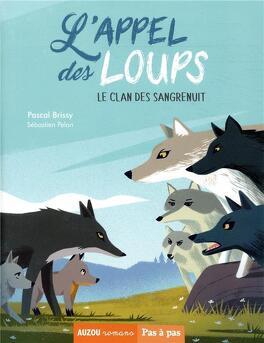 Couverture du livre : L'appel des loups, Tome 2 : Le clan des Sangrenuit