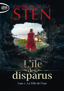 Couverture du livre : L'Île des disparus, Tome 1 : La Fille de l'eau