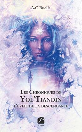 Couverture du livre : Les Chroniques de Yol'Tiandin : l'éveil de la descendante