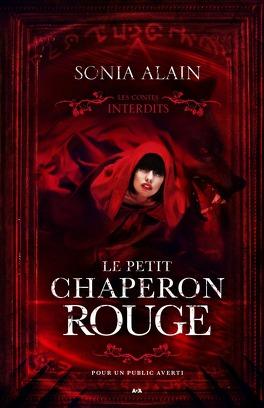 Couverture du livre : Les Contes interdits : Le Petit Chaperon rouge