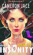 Insanity, tome 9 : Looking Glass