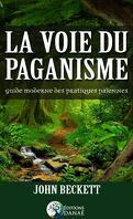 La voie du paganisme : Guide moderne des pratiques païennes