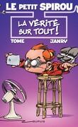 Le Petit Spirou, Tome 18 : La vérité sur tout !