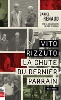 Vito Rizzuto : la chute du dernier parrain
