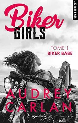 Couverture du livre : Biker Girls, Tome 1 : Biker babe