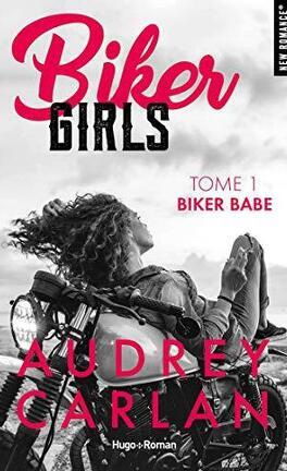 Biker Girls, Tome 1 : Biker babe - Livre de Audrey Carlan