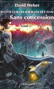 Honor Harrington, Tome 14 : Sans concession, Tome 1