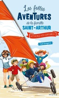 Les Folles Aventures de la famille Saint-Arthur, Tome 8 : Attachez vos ceintures !