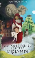 Maxime Fériel: le fils de l'Olympe