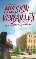 Mission Versailles : le docu dont tu es le héros