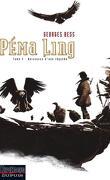 Péma Ling, Tome 4 : Naissance d'une légende