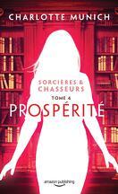 Sorcières & chasseurs, Tome 4 : Prospérité