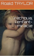 Yéchoua, l'enfant-miracle