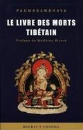 Le livre des morts tibétain : La grande libération par l'écoute dans les états intermédiaires