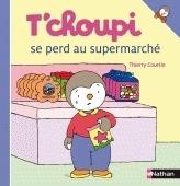 Couverture du livre : T'Choupi se perd au supermarché