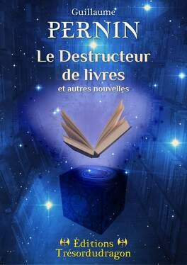 Couverture du livre : Le Destructeur de Livres et autres nouvelles