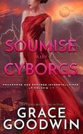 Programme des épouses interstellaires : La Colonie, Tome 1 : Soumise aux cyborgs