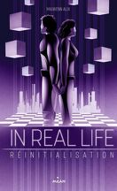 In real life, tome 3 : Réinitialisation