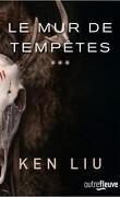 La Dynastie des Dents-de-Lion, Tome 3 : Le Mur de tempêtes