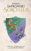 Le Sorceleur - Livre VII : La Dame du lac / La Saison des orages