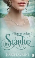 Les Stanton, Tome 1 : Marquis ou Lord?