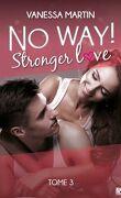 No Way ! Stronger Love