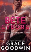 Programme des épouses interstellaires : La Colonie, Tome 4 : Sa bête cyborg