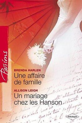 Couverture du livre : L'Héritage des Hanson, Tomes 5 & 6 : Une affaire de famille / Un mariage chez les Hanson