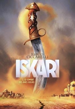 Couverture du livre : La Légende d'Iskari, Tome 2 : Le combat des âmes sœurs