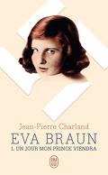 Eva Braun, tome 1 : Un jour mon prince viendra
