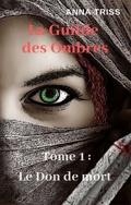 La Guilde des Ombres, Tome 1 : Le Don de mort