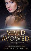 Evelyn Maynard Trilogy, Tome 3 : Vivid Avowed