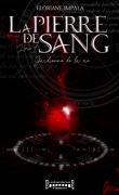 La Pierre de Sang, Livre 1 : Gardienne de la Vie
