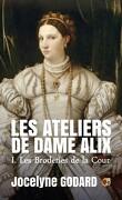 Les Ateliers de dame Alix, Tome 1 : Les Licornes