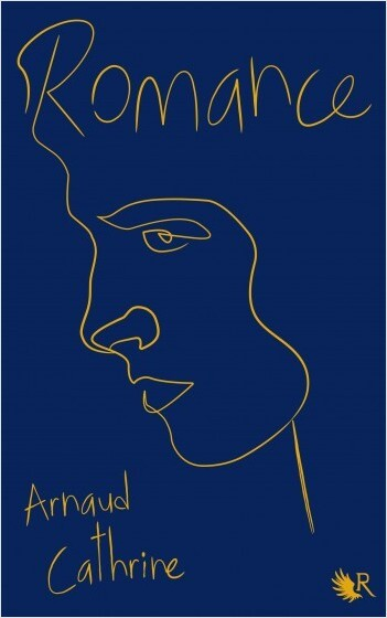 Romance d'Arnaud Cathrine
