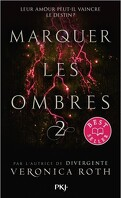 Marquer les ombres, Tome 2