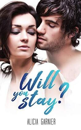 Couverture du livre : Will you stay ?