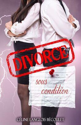 Couverture du livre : Divorce sous condition