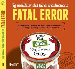 Couverture du livre : Fatal error : Le Meilleur des pires traductions